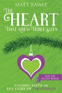 Cover The Heart That Grew Three Sizes Youth Study Book