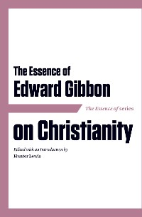 Cover The Essence of Edward Gibbon on Christianity