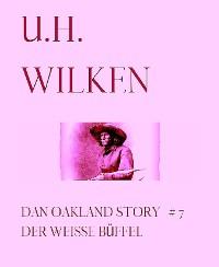 Cover LEGENDÄRE WESTERN:  DAN OAKLAND STORY #7:  Der weiße Büffel