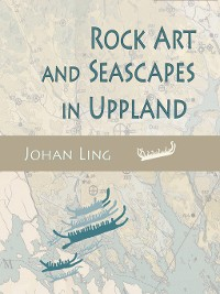 Cover Rock Art and Seascapes in Uppland