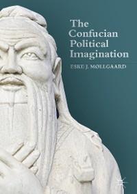 Cover The Confucian Political Imagination
