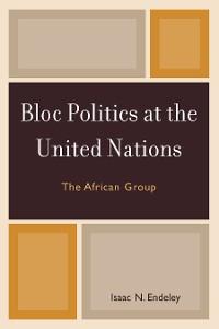Cover Bloc Politics at the United Nations
