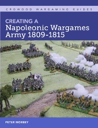 Cover Creating A Napoleonic Wargames Army 1809-1815