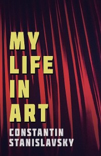 Cover My Life In Art - Translated from the Russian by J. J. Robbins - With Illustrations