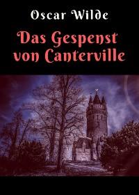 Cover Oscar Wilde: Das Gespenst von Canterville - Vollständige deutsche Ausgabe