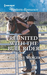 Cover Reunited With The Bull Rider (Mills & Boon Western Romance) (Gold Buckle Cowboys, Book 6)