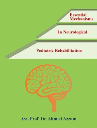 Cover Essential Mechanisms in Neurological Pediatric Rehabilitation