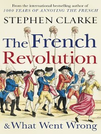 Cover The French Revolution and What Went Wrong