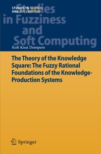 Cover Theory of the Knowledge Square: The Fuzzy Rational Foundations of the Knowledge-Production Systems
