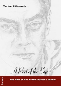 "Cover ""A Poet of the Eye"" - The Role of Art in Paul Auster's Works"