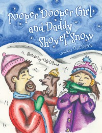Cover Pooper Dooper Girl and Daddy Shovel Snow