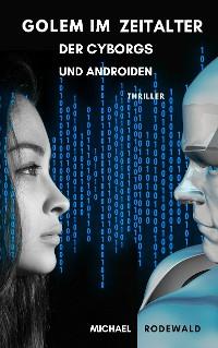 Cover Golem im Zeitalter der Cyborgs und Androiden