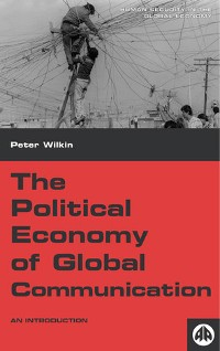 Cover The Political Economy of Global Communication