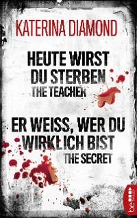 Cover Heute wirst du sterben - The Teacher / Er weiß, wer du wirklich bist - The Secret