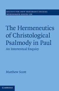 Cover Hermeneutics of Christological Psalmody in Paul