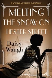 Cover Melting the Snow on Hester Street