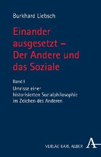 Cover Einander ausgesetzt - Der Andere und das Soziale