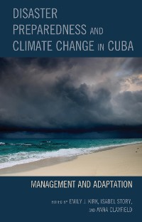 Cover Disaster Preparedness and Climate Change in Cuba
