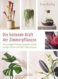 Cover Die heilende Kraft der Zimmerpflanzen