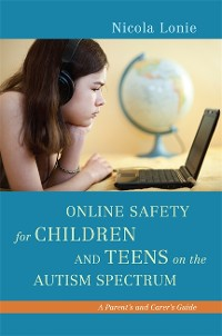 Cover Online Safety for Children and Teens on the Autism Spectrum
