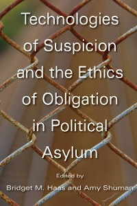 Cover Technologies of Suspicion and the Ethics of Obligation in Political Asylum