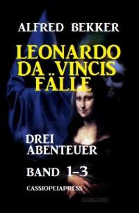 Cover Leonardo da Vincis Fälle: Drei Abenteuer, Band 1-3