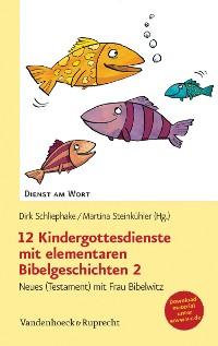 Cover 12 Kindergottesdienste mit elementaren Bibelgeschichten 2
