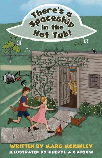 Cover There's a Spaceship in the Hot Tub!