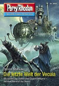 Cover Perry Rhodan 3054: Die letzte Welt der Vecuia