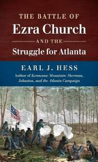 Cover Battle of Ezra Church and the Struggle for Atlanta