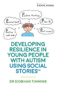 Cover Developing Resilience in Young People with Autism using Social Stories™