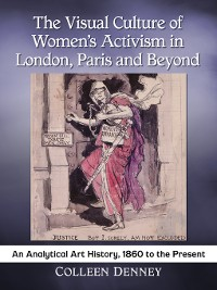 Cover The Visual Culture of Women's Activism in London, Paris and Beyond