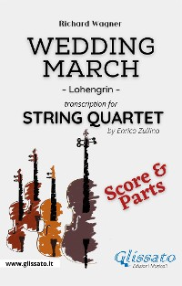 Cover Wedding March (Wagner) - String Quartet (score & parts)
