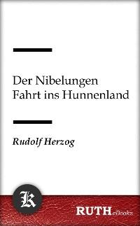 Cover Der Nibelungen Fahrt ins Hunnenland