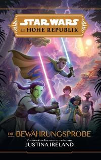 Cover Star Wars:  Die Hohe Republik - Die Bewährungsprobe