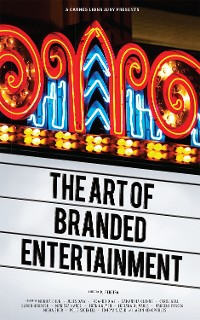 Cover A Cannes Lions Jury Presents: The Art of Branded Entertainment