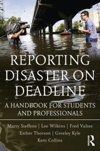 Cover Reporting Disaster on Deadline