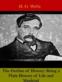 Cover The Outline of History: Being a Plain History of Life and Mankind