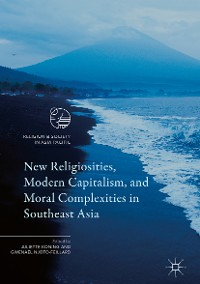 Cover New Religiosities, Modern Capitalism, and Moral Complexities in Southeast Asia