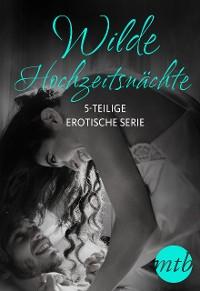 Cover Wilde Hochzeitsnächte  (5-teilige erotische Serie)
