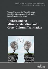 Cover Understanding Misunderstanding. Vol.1: Cross-Cultural Translation