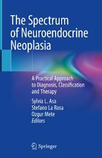 Cover The Spectrum of Neuroendocrine Neoplasia