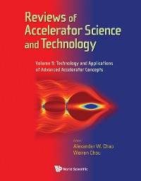 Cover Reviews Of Accelerator Science And Technology - Volume 9: Technology And Applications Of Advanced Accelerator Concepts