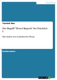 "Cover Der Begriff ""Honor Imperii"" bei Friedrich I."