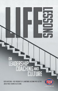 Cover Life Lessons on Leadership, Coaching and Culture