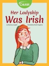 Cover Her Ladyship Was Irish