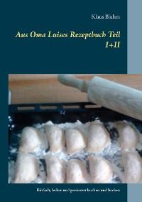 Cover Aus Oma Luises Rezeptbuch Teil I+II