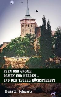 Cover Feen und Gnome, Damen und Helden - und der Teufel höchstselbst