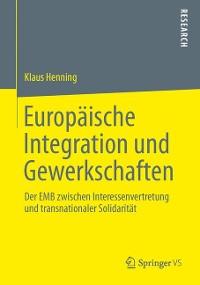 Cover Europäische Integration und Gewerkschaften