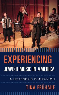Cover Experiencing Jewish Music in America